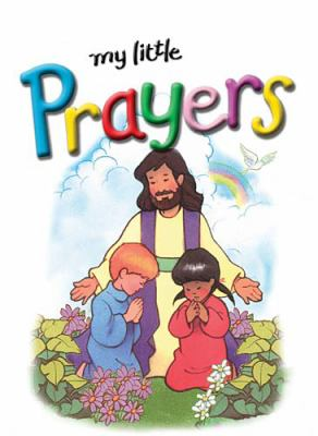 My Little Prayers   2005 9781400306480 Front Cover