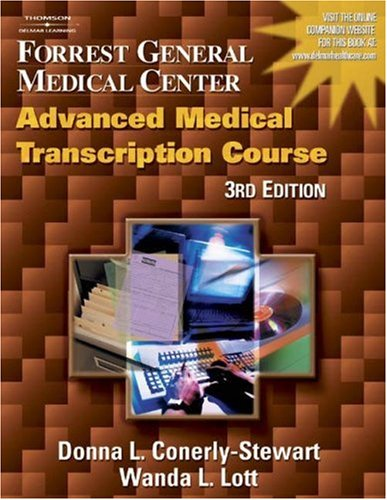 Forrest General Medical Center Advanced Medical Transcription Course  3rd 2004 (Revised) 9781401833480 Front Cover