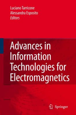 Advances in Information Technologies for Electromagnetics   2006 9781402047480 Front Cover