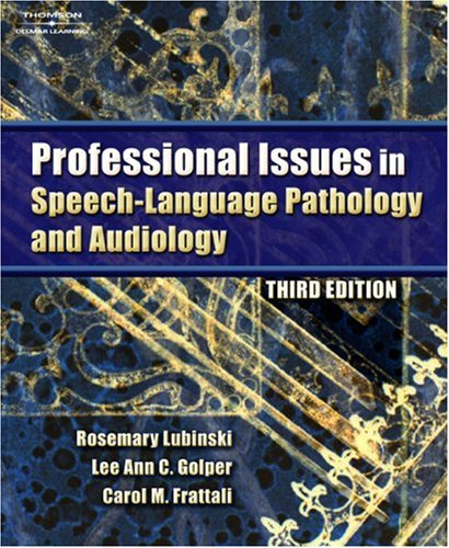 Professional Issues in Speech-Language Pathology and Audiology  3rd 2007 (Revised) edition cover