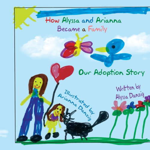 How Alyssa and Arianna Became a Family: Our Adoption Story  2009 edition cover