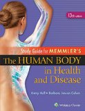 Study Guide to Accompany Memmler the Human Body in Health and Disease  13th 2015 (Revised) edition cover