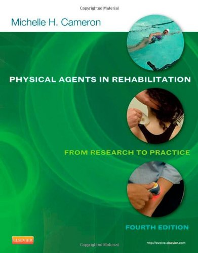 Physical Agents in Rehabilitation From Research to Practice 4th 2013 9781455728480 Front Cover