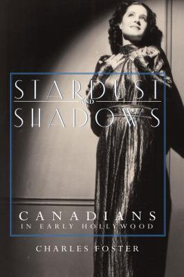 Stardust and Shadows Canadians in Early Hollywood  2000 9781550023480 Front Cover