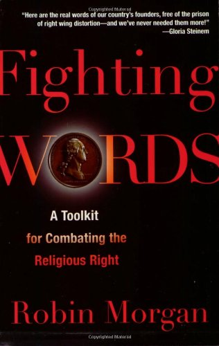 Fighting Words A Toolkit for Combating the Religious Right N/A 9781560259480 Front Cover