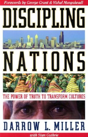 Discipling Nations : The Power of Truth to Transform Cultures 1st edition cover