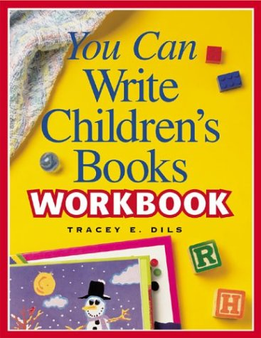 You Can Write Childrens Books   2004 (Workbook) edition cover
