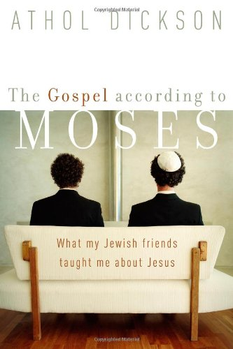 Gospel According to Moses What My Jewish Friends Taught Me about Jesus  2003 (Reprint) edition cover