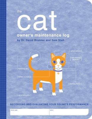 Cat Owner's Maintenance Log A Record of Your Feline's Performance N/A 9781594740480 Front Cover