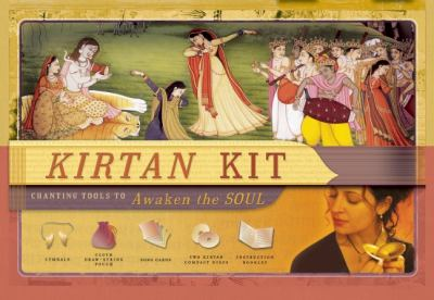 Kirtan Kit Chanting Tools to Awaken the Soul  2005 9781932771480 Front Cover