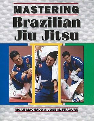 Mastering Brazilian Jiu Jitsu   2011 9781933901480 Front Cover