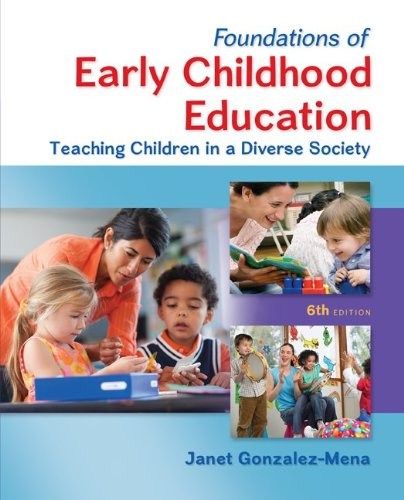 Foundations of Early Childhood Education Teaching Children in a Diverse Society 6th 2014 edition cover