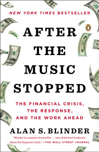 After the Music Stopped The Financial Crisis, the Response, and the Work Ahead  2016 edition cover