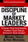 Discipline of Market Leaders Choose Your Customers, Narrow Your Focus, Dominate Your Market N/A edition cover