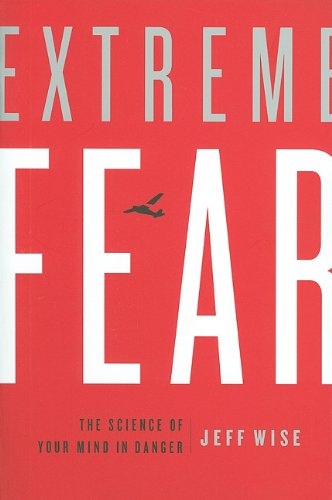 Extreme Fear The Science of Your Mind in Danger  2011 edition cover
