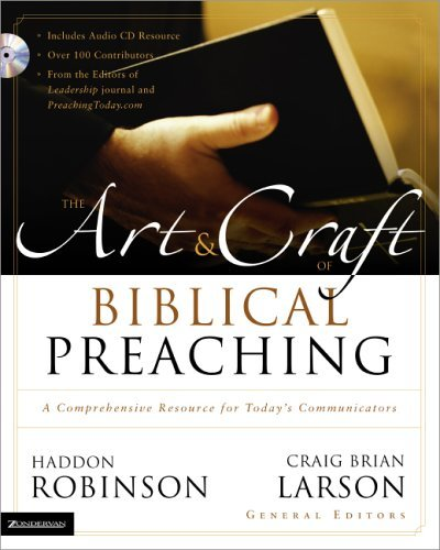 Art and Craft of Biblical Preaching A Comprehensive Resource for Today's Communicators  2005 edition cover
