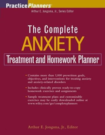 Complete Anxiety Treatment and Homework Planner   2004 9780471645481 Front Cover