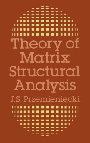 Theory of Matrix Structural Analysis   1985 (Reprint) edition cover