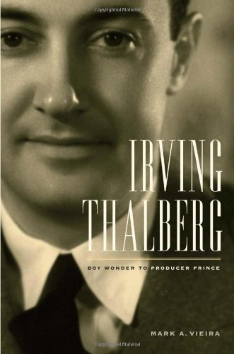 Irving Thalberg Boy Wonder to Producer Prince  2009 edition cover