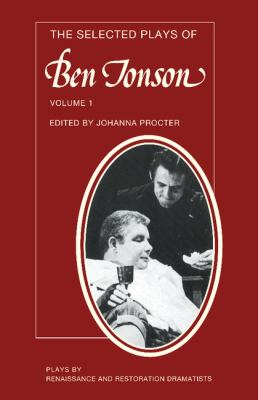 Selected Plays of Ben Jonson Sejanus, Volpone, Epicoene or the Silent Woman  1989 9780521292481 Front Cover