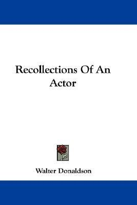 Recollections of an Actor N/A 9780548316481 Front Cover