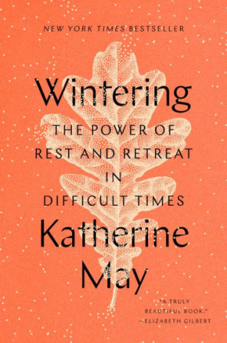 Cover art for Wintering: The Power of Rest and Retreat in Difficult Times