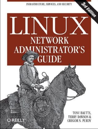 Linux Network Administrator's Guide  3rd 2005 edition cover
