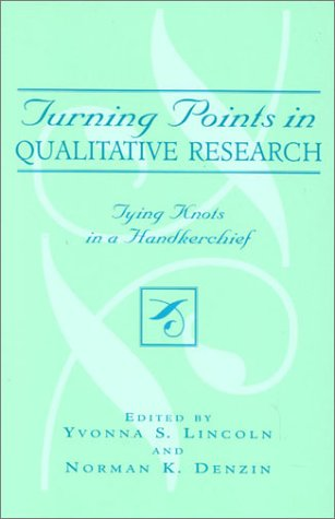 Turning Points in Qualitative Research Tying Knots in a Handkerchief  2003 edition cover