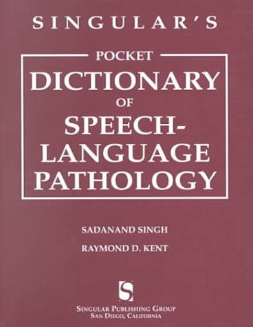 Singular's Pocket Dictionary of Speech-Language Pathology   2000 9780769300481 Front Cover