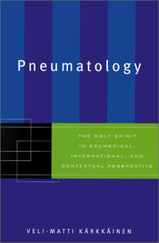 Pneumatology The Holy Spirit in Ecumenical, International, and Contextual Perspective  2002 (Reprint) edition cover