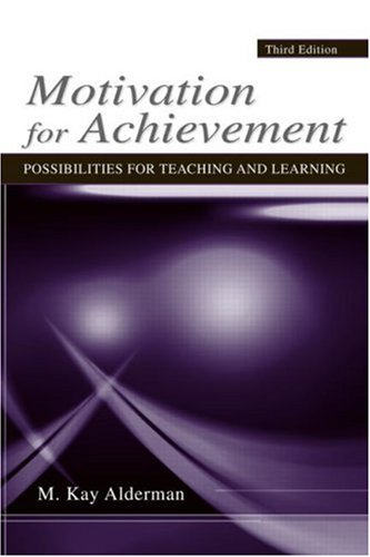 Motivation for Achievement Possibilities for Teaching and Learning 3rd 2008 (Revised) edition cover