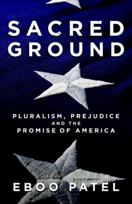 Sacred Ground Pluralism, Prejudice, and the Promise of America  2012 edition cover