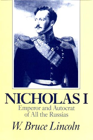Nicholas I Emperor and Autocrat of All the Russias Reprint  9780875805481 Front Cover