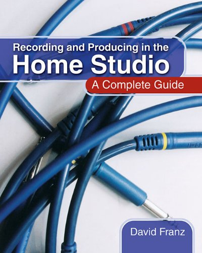 Recording and Producing in the Home Studio A Complete Guide  2004 edition cover