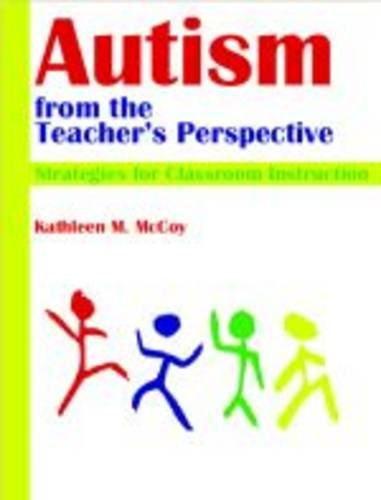 Autism from the Teacher's Perspective Strategies for Classroom Instruction  2011 edition cover
