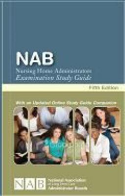 NAB Nursing Home Administrators Examination Study Guide - Fifth Edition N/A 9780963506481 Front Cover