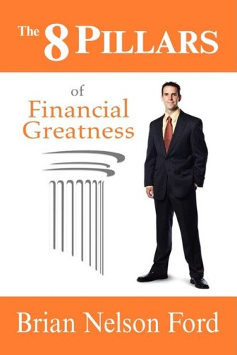 8 Pillars of Financial Greatness   2008 edition cover