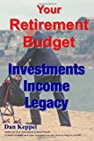 Your Retirement Budget Investments, Income, Legacy N/A 9781483946481 Front Cover