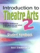 Introduction to Theatre Arts An Action Handbook for Middle Grade and High School Students and Teachers Student Manual, Study Guide, etc. edition cover