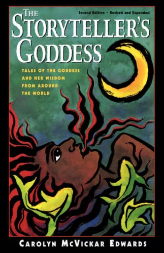 Storyteller's Goddess Tales of the Goddess and Her Wisdom from Around the World 2nd 2000 edition cover