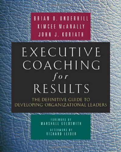 Executive Coaching for Results The Definitive Guide to Developing Organizational Leaders  2007 edition cover