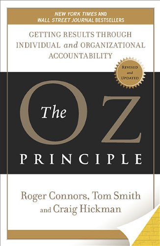 Oz Principle Getting Results Through Individual and Organizational Accountability N/A 9781591843481 Front Cover