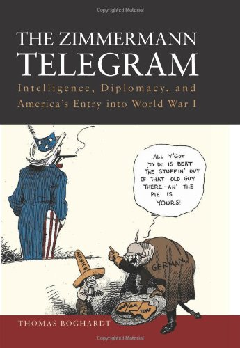 Zimmerman Telegram Intelligence, Diplomacy, and America's Entry into World War I  2012 edition cover