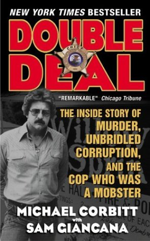 Double Deal The Inside Story of Murder, Unbridled Corruption, and the Cop Who Was a Mobster  2003 edition cover