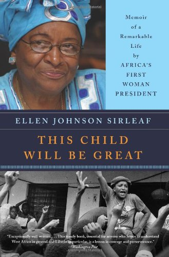 This Child Will Be Great Memoir of a Remarkable Life by Africa's First Woman President  2010 edition cover