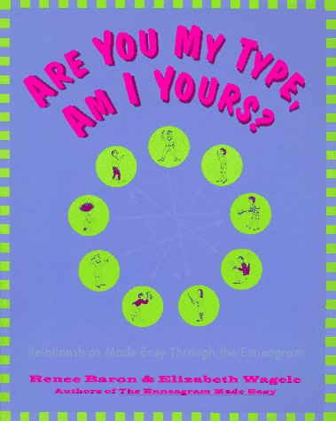 Are You My Type, Am I Yours? Relationships Made Easy Through the Enneagram  1995 edition cover