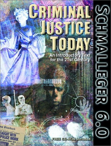 Criminal Justice Today An Introductory Text for the Twenty-First Century 6th 2001 (Student Manual, Study Guide, etc.) edition cover