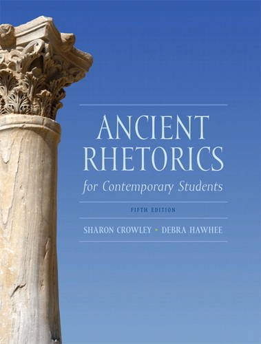 Ancient Rhetorics for Contemporary Students  5th 2012 (Revised) 9780205175482 Front Cover