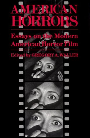 American Horrors Essays on the Modern American Horror Film N/A edition cover