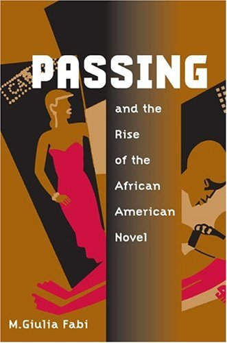 Passing and the Rise of the African American Novel   2005 edition cover
